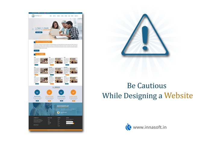 Be Cautious While Designing A Website